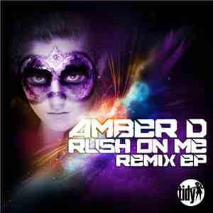 Amber D - Rush On Me Remix EP download free