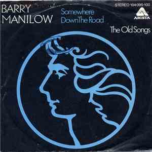Barry Manilow - Somewhere Down The Road download free