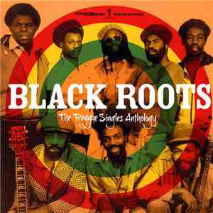 Black Roots - The Reggae Singles Anthology download free