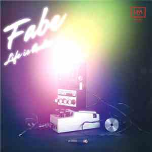 Fabe  - Life Is Audio download free