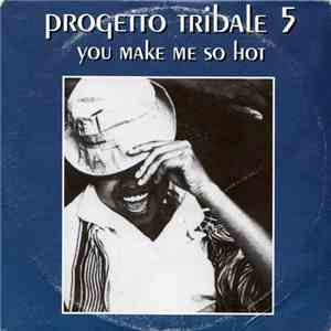 Progetto Tribale 5 - You Make Me So Hot download free