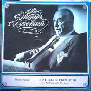 Sir Thomas Beecham And His Royal Philharmonic Orchestra - Sir Thomas Beecham Dirigiert Richard Strauss - Ein Heldenleben - Sinfonische Dichtung Op. 40 download free