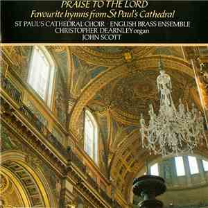St. Paul's Cathedral Choir · English Brass Ensemble, Christopher Dearnley, John Scott - Praise To The Lord (Favourite Hymns From St Paul's Cathedral) download free