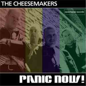 The Cheesemakers - Panic Now! download free